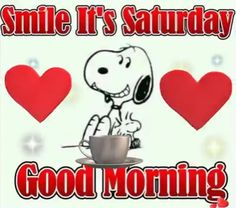Smile, it's Saturday - - Night Love Quotes, Happy Weekend Quotes, Good Morning Friends Quotes, Good Morning Beautiful Quotes, Good Night Friends, Morning Memes, Funny Saturday Quotes, Good Morning Gift, Saturday Greetings
