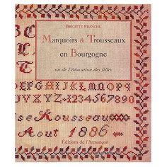 Marquoirs & trousseaux en Bourgogne ou De l'éducation des filles