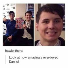 """""""Dan's face is my school picture face""""  nothing more accurate has ever been said"""