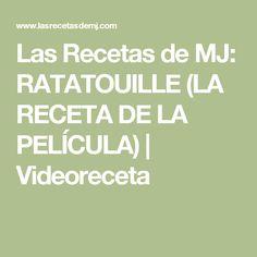Las Recetas de MJ: RATATOUILLE (LA RECETA DE LA PELÍCULA) | Videoreceta