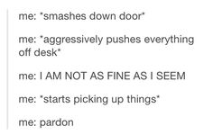 "haha yep, that's about right when it's one of those days - cracked me up at that ""pardon"" part ;) 