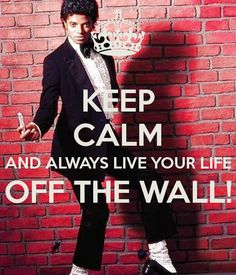 KEEP CALM AND ALWAYS LIVE YOUR LIFE OFF THE WALL!