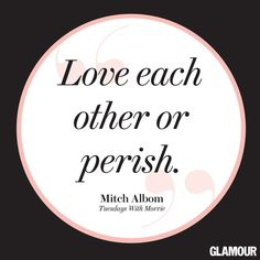 Alternative Wedding Readings -- from Tuesdays With Morrie by Mitch Albom (full text next to image)