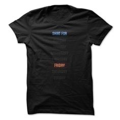 Shirt For Friday T-Shirts, Hoodies. BUY IT NOW ==► https://www.sunfrog.com/Funny/Shirt-For-Friday.html?id=41382