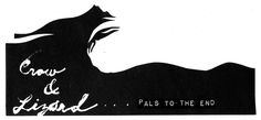 Crow & Lizard (Pals to the End)