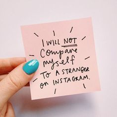 I will not compare myself to a stranger on instagram! #selflove