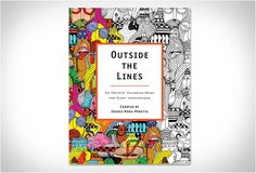 Outside the Lines: An Artists' Coloring Book for Giant Imaginations curated by Souris Hong-Porretta - 19 Awesomely Designed Books From 2013 That Prove Print Isn't Dead Gary Baseman, Adult Coloring, Coloring Books, Coloring Pages, Kids Coloring, Line Artist, Art Icon, Keith Haring, Illustrations
