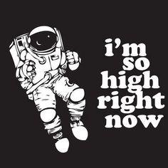 I'm so high