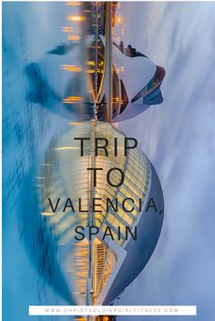 My Trip to Valencia, Spain. I just got back from Spain and wanted to share my experience!