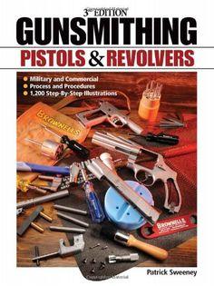 Gunsmithing - Pistols and Revolvers (Gunsmithing: Pistols & Revolvers) $18.47