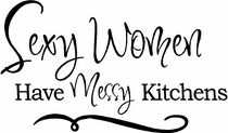 Wall Quote Sexy Women Have Messy Kitchens