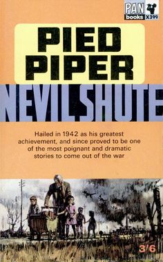 Pied Piper by Nevil Shute. I was just 11 when I read this and suddenly the war was real to me. I went on to read many of Shute's novels, my favourites being On the Beach, A Town Like Alice and In the Wet