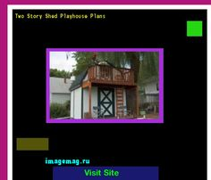 Two Story Shed Playhouse Plans 134919 - The Best Image Search