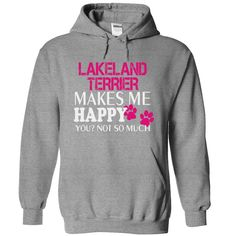 #LAKELAND #TERRIER Makes me HAPPY you? not so much, Order HERE ==> https://www.sunfrogshirts.com/Funny/LAKELAND-TERRIER-Makes-me-HAPPY-you-not-so-much-3009-SportsGrey-14474122-Hoodie.html?6789, Please tag & share with your friends who would love it, #renegadelife #christmasgifts #superbowl   #posters #kids #parenting #men #outdoors #photography #products #quotes