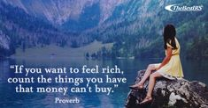 """""""If you want to feel rich, count the things you have that money can't buy. Money Cant Buy, Career Quotes, Wednesday Wisdom, Proverbs, Count, Feelings, Idioms"""