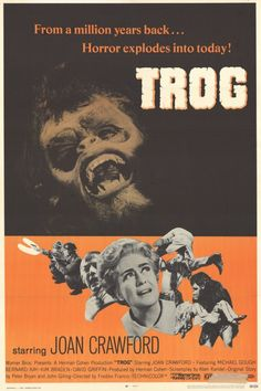 """1970's Trog = Joan Crawford and a Troglodyte. """"No more wire hangers!"""" """"Okay. I'll just have the beef, instead."""""""