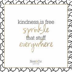 Heck... throw it like confetti! Xoxo, Sissi & Co. #SissiAndCo #InspiredStyle #mondaymotivation #monday #qotd #quotes #monay #motivation #sprinkle #kindness #bekind #happy #mondaymorning #love #spreadjoy