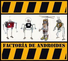 Factoría de Androides. www.satrapa.es