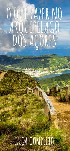 Confira meu roteiro completo com o que fazer no Arquipélago dos Açores em Portugal