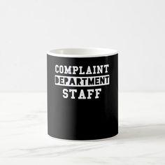 Complaint Department Staff Mug Nice Design Custom office supplies #business #logo #branding