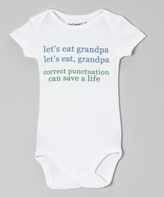 White 'Punctuation Can Save a Life' Bodysuit - Infant by MyLucysLoft on #zulily
