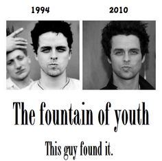 Billie Joe doesn't see to age. Ever.