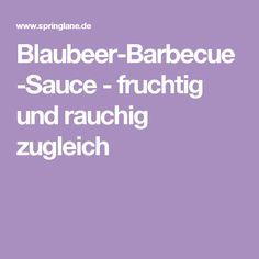 Blaubeer-Barbecue-Sauce - fruchtig und rauchig zugleich