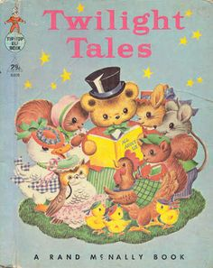 Twilight Tales -  A  Rand McNally Tip Top Elf Book...this was a childhood favorite of mine!
