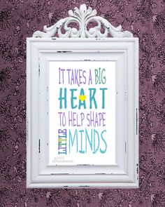 It takes a big heart to help shape little minds by forloveofwords, $12.00