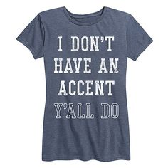 Rodeo Rags Heather Blue 'I Don't Have an Accent Y'all Do' Relaxed-Fit... ($13) ❤ liked on Polyvore featuring tops, t-shirts, graphic design t shirts, graphic tops, heather blue t shirt, graphic t shirts and blue t shirt
