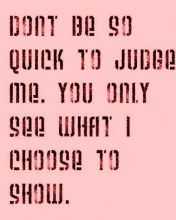 don't be quick to judge...