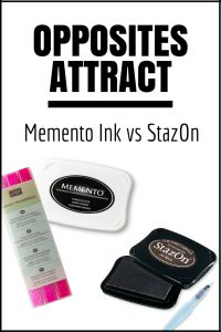 Memento Ink vs StazOn Ink - When to use each type of ink pad.