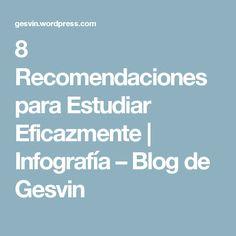 8 Recomendaciones para Estudiar Eficazmente | Infografía – Blog de Gesvin