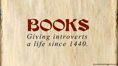 introverts can have many interests but books make life even richer and reading is such a comfortable activity I Love Books, Good Books, Books To Read, My Books, Reading Quotes, Book Quotes, Book Sayings, Book Memes, Book Of Life