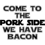 Come to the pork side. We have bacon. Best man trap I know, gals!
