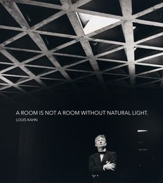 Discover and share Louis Kahn Light Quotes. Explore our collection of motivational and famous quotes by authors you know and love. Louis Kahn, Architects Quotes, Famous Architects, Kahn Design, A As Architecture, Interior Design Quotes, Colani, Light Quotes, Natural Light