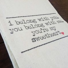"""My Sweetheart"" tea towel, printed onto a lint-free, natural, unbleached cotton flour sack towel. Handmade in Georgia, United States Flour Sack Towels, Tea Towels, Georgia United, Twine, United States, Printed, Natural, Cotton, Handmade"