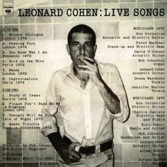 """""""I don't remember lighting this cigarette and I don't remember if I'm here alone or waiting for someone""""  Leonard Cohen"""