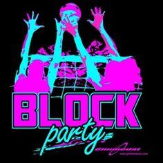 Block Party, this is sweeeet. but for basketball Volleyball Party, Volleyball Shirts, Volleyball Mom, Volleyball Quotes, Softball, Sports Mom, Block Party, School Spirit, Digital Scrapbooking