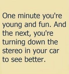 I did this last night Turned down the music so I could see the rYou can fi. Funny Puns, Funny Quotes, Life Quotes, Hilarious, Funny Stuff, Great Quotes, Inspirational Quotes, Senior Humor, Laughter The Best Medicine