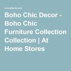 Boho Chic Decor - Boho Chic Furniture Collection | At Home Stores