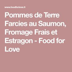 Pommes de Terre Farcies au Saumon, Fromage Frais et Estragon - Food for Love
