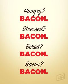 the answer for almost everything Bacon Quotes, Food Quotes, Funny Quotes, Bacon Funny, Bacon Bacon, Oven Bacon, Bacon Soup, Bacon Pasta, Bacon Salad