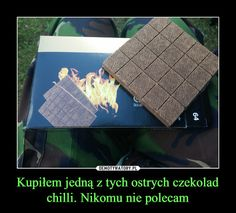 Kupiłem jedną z tych ostrych czekolad chilli. Im Depressed, Best Memes, Have Time, Poland, Haha, Thats Not My, Tattoo, Humor, Cool Stuff