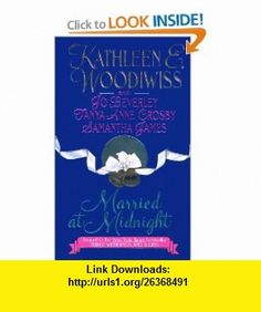 Married at Midnight (9780380786152) Kathleen E. Woodiwiss, Jo Beverley, Tanya Anne Crosby, Samantha James , ISBN-10: 038078615X  , ISBN-13: 978-0380786152 ,  , tutorials , pdf , ebook , torrent , downloads , rapidshare , filesonic , hotfile , megaupload , fileserve