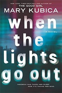 When the Lights Go Out by Mary Kubica Coming Sept 2018