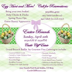 Easter Brunch, Easter Egg Hunt and the Easter Bunny! Where: Castle Cliff Estate 7007 Daniels Park Road, Sedalia, CO 80135 o When: Sunday April 20th, 10:30am - 12:30pm o Price: $25/child (under 12 years) $40/adult (12 and over) § Bring your own basket for an Easter Egg Hunt! § Baby Chicks and Ducks § Spring Photo Ops § Easter Bunny Appearance § Grand Brunch Buffet by Gourmet Fine Catering Call for reservations, spots are filling up quickly! 303-660-4010