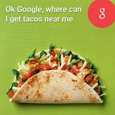 Need. Tacos. Stat. #OkGoogle g.co/googleapp