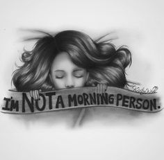 I'm NOT a morning person @colour_me_creative|| ig Kristina Webb