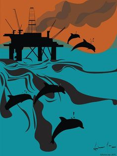 "Oil  dolphin gulf of oil spill poster. Asher Jay, USA, 2010  ""I created this poster to mourn the large pods of dolphins that succumbed to the corrosive effect of COREXIT, suffering from severe internal bleeding, skin lesions, burns and tissue erosion."""